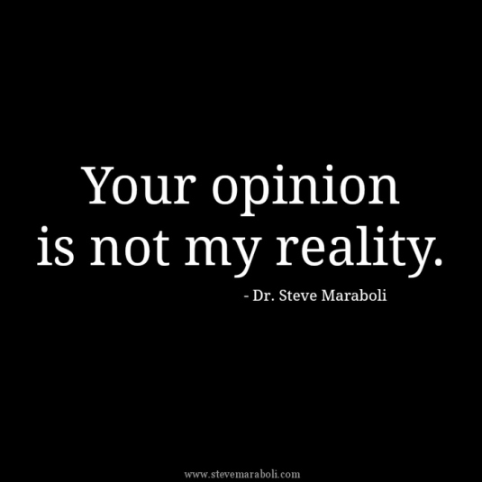 3201949-your-opinion-is-not-my-reality-quotes